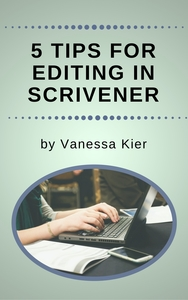 Cover for 5 Tips for Editing in Scrivener