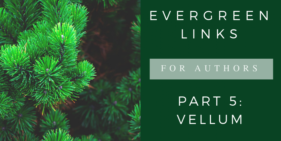 Evergreen Links for Authors Part 5 Vellum